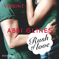 glines-rush-of-love-vereint-hoerbuch-9783844909388
